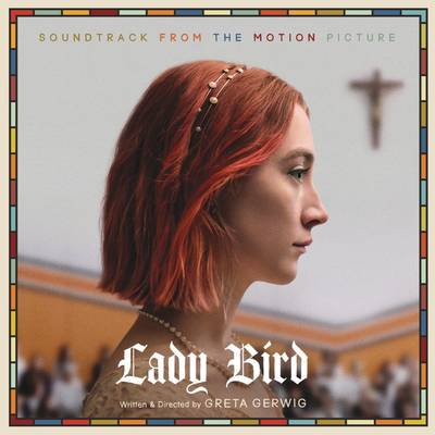 Various Artists - Lady Bird: Soundtrack From The Motion Picture