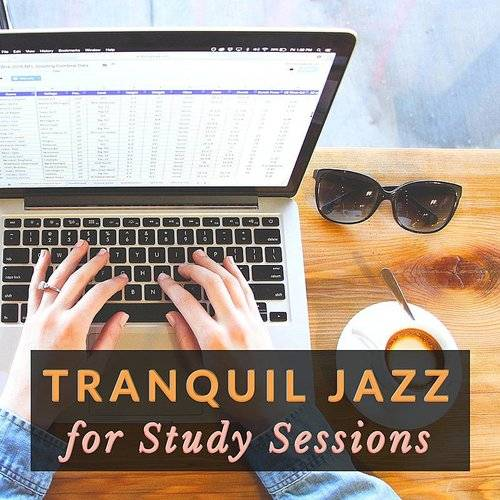 Jazz Study - Tranquil Jazz For Study Sessions - Relaxing