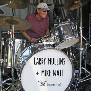Larry Mullins + Mike Watt