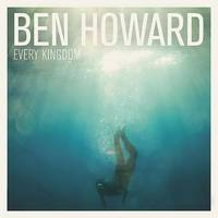 Ben Howard - Every Kingdom [Import]