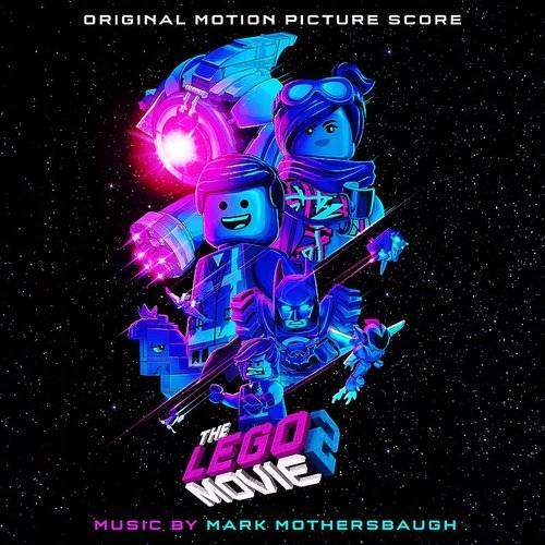 The Lego Movie 2: The Second Part (Original Motion Picture Score)