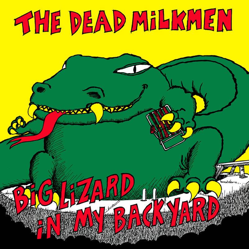 Dead Milkmen Big Lizard in My Backyard