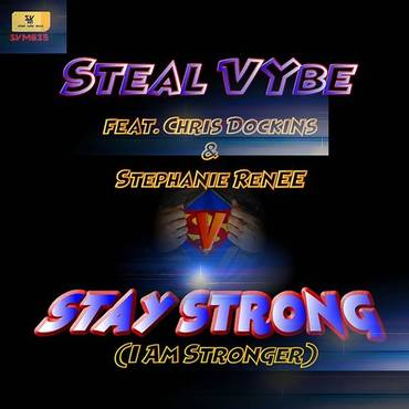 Stay Strong (I Am Stronger) (Feat. Chris Dockins, Feat. Stephanie Renee)