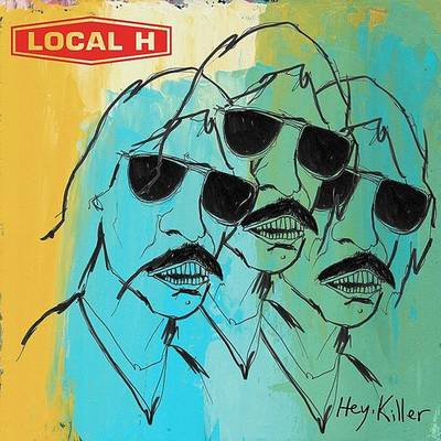 Local H - Hey Killer