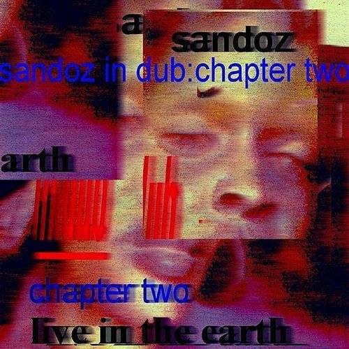 Sandoz In Dub: Chapter Two (Live In The Earth)