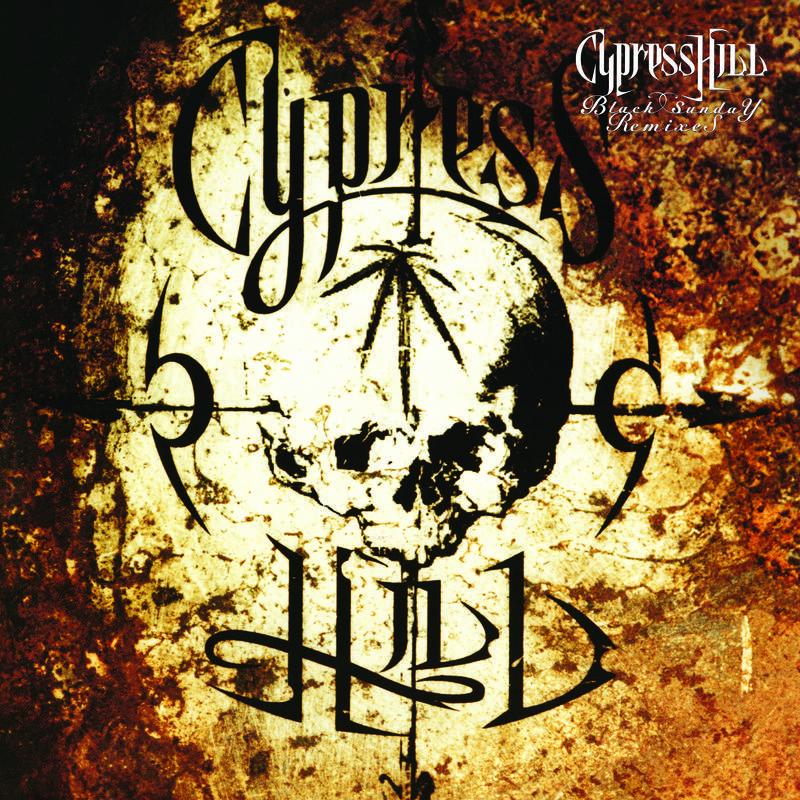 Cypress Hill Black Sunday Remixes