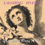 Laughing Hyenas - You Can't Pray A Lie [LP]