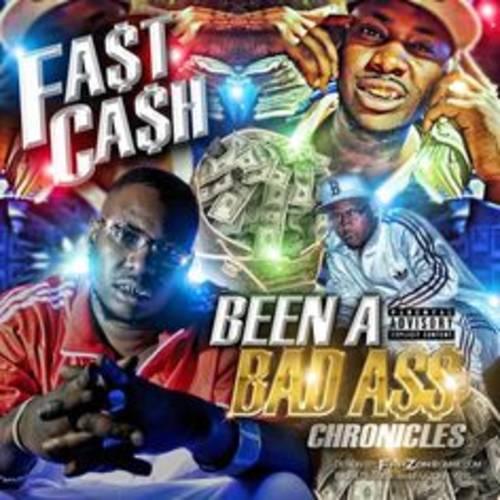Fast Cash - Been A Bad Ass