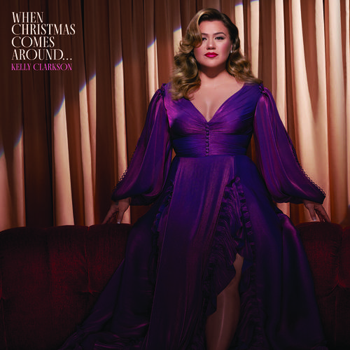 Kelly Clarkson - When Christmas Comes Around…