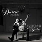 Dustin Douglas and the Electric Gentleman - Black Skies & Starlight
