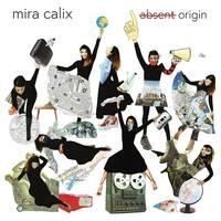 Mira Calix - Absent Origin