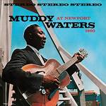 Muddy Waters - Muddy Waters At Newport 1960 [Limited Edition Vinyl]