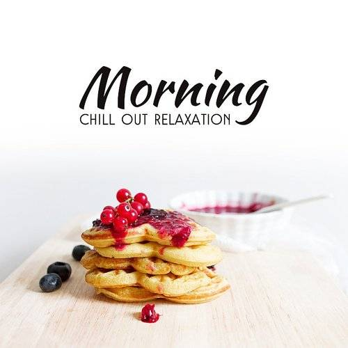 Morning Chill Out Relaxation