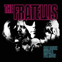 The Fratellis - Half Drunk Under A Full Moon