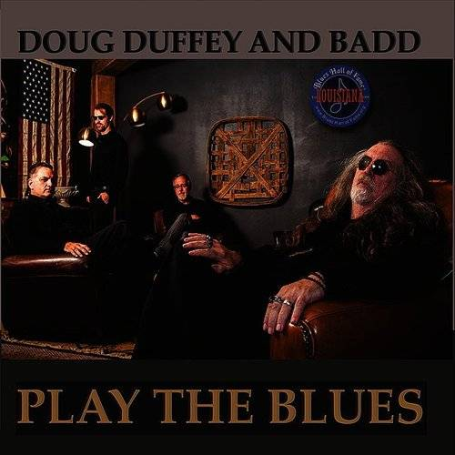 Doug Duffey & Badd - Play The Blues