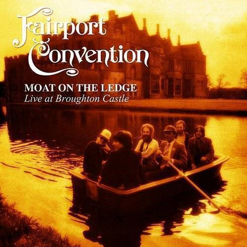Moat On The Ledge: Live At Broughton Castle