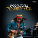 Jaco Pastorius - Truth, Liberty & Soul - Live in NYC: The Complete 1982 NPR Jazz Alive! Recording