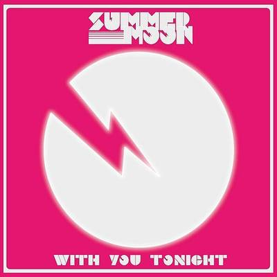 Summer Moon - With You Tonight