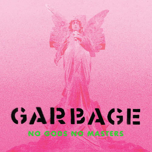Garbage - No Gods No Masters [Limited Edition Deluxe 2CD]