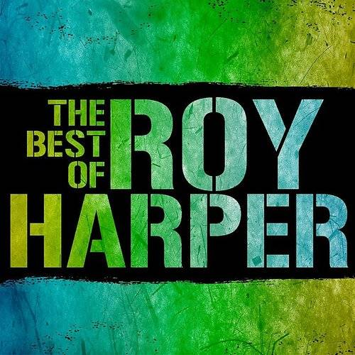 The Best Of Roy Harper