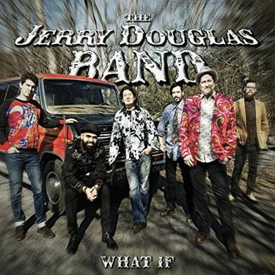 Jerry Douglas - What If