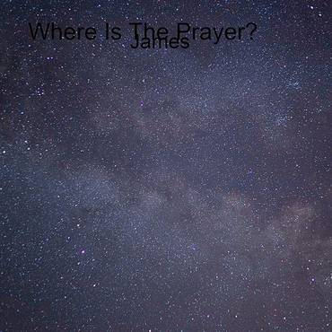 Where Is The Prayer? - Single