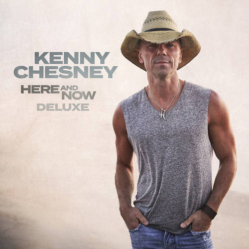 Kenny Chesney - Here And Now: Deluxe