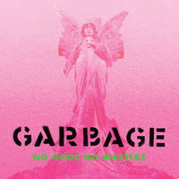 Garbage - No Gods No Masters [Neon Green LP]