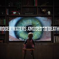 Roger Waters - Amused To Death: Remastered