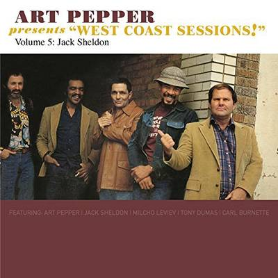 Art Pepper - Art Pepper Presents West Coast Sessions! Volume 5: Jack Sheldon