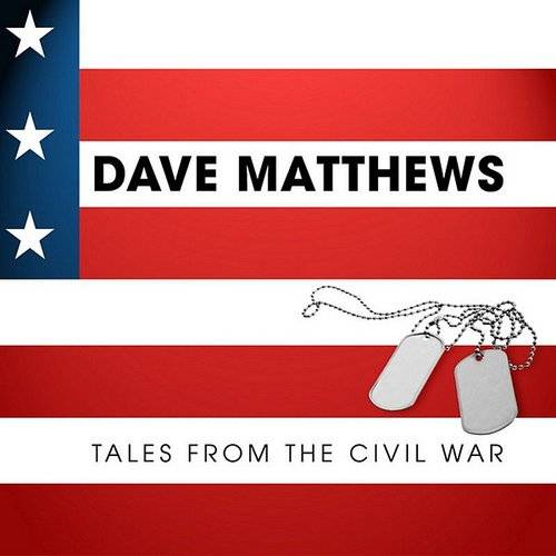 Dave Matthews - Tales From The CIVIL War