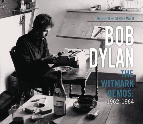 The Witmark Demos: 1962-1964 The Bootleg Series Vol. 9