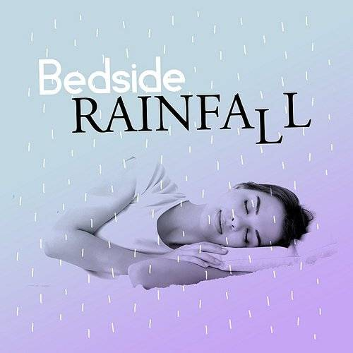 Sleep Sounds Rain - Bedside Rainfall | Down In The Valley