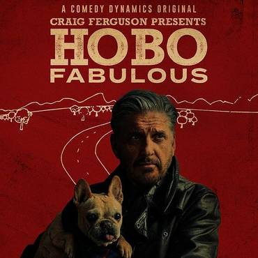Craig Ferguson Presents: Hobo Fabulous