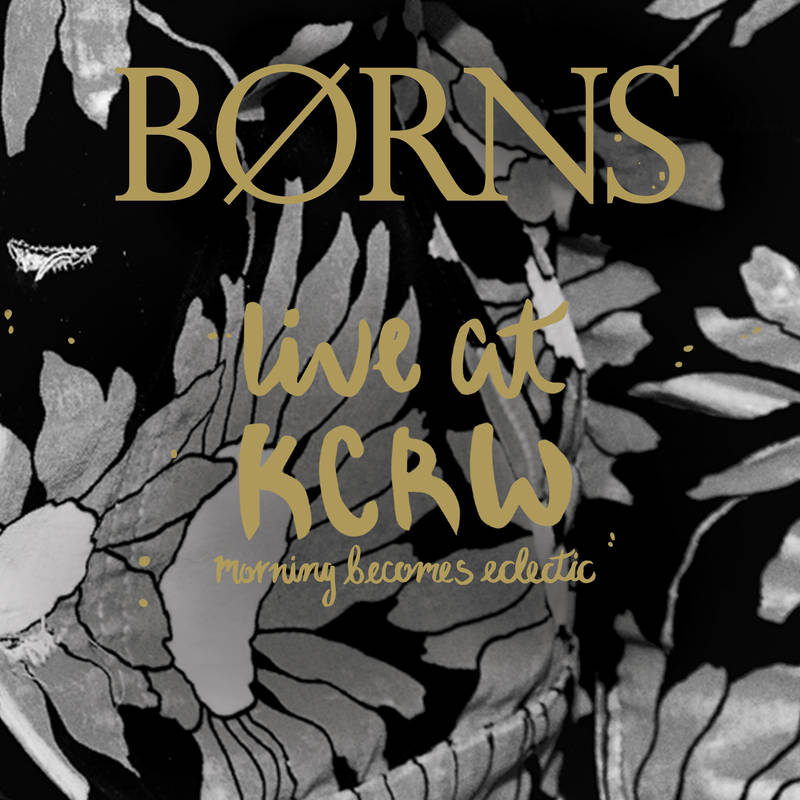 BØRNS (BORNS) LIVE ON KCRW'S MORNING BECOMES ECLECTIC