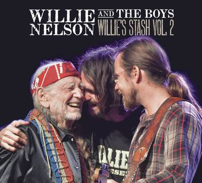 Willie Nelson - Willie & The Boys: Willie's Stash Vol. 2