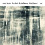 Ches Smith, Craig Taborn, Mat Maneri - The Bell