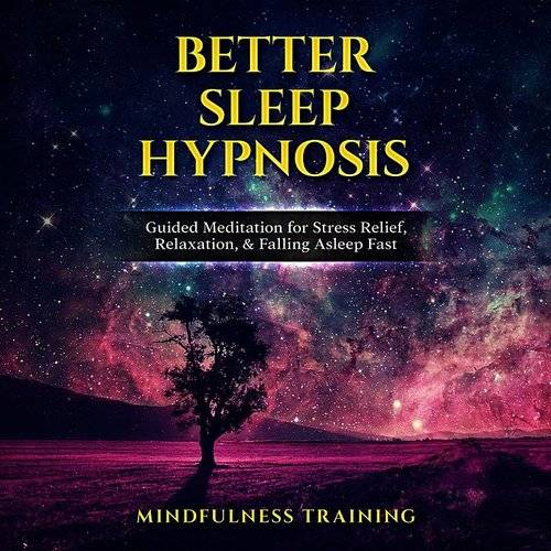 Mindfulness Training - Better Sleep Hypnosis: Guided
