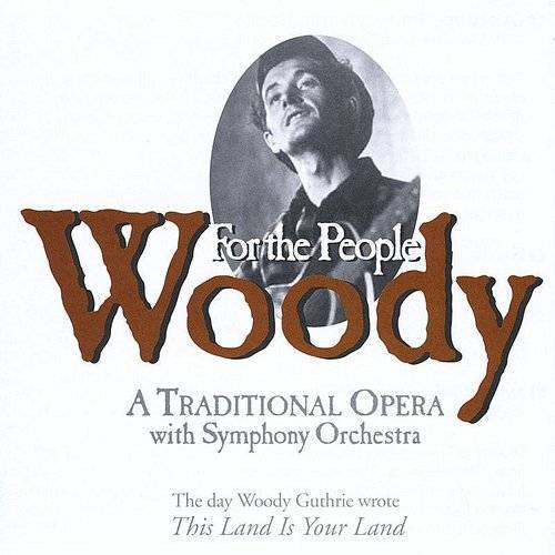 Woody: A Traditional Opera With Symphony Orch