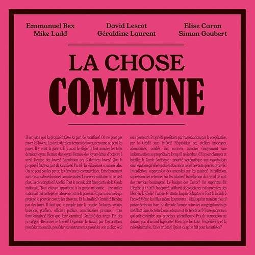 La Chose Commune (Feat. Mike Ladd, Géraldine Laurent, Elise Caron, Simon Goubert)