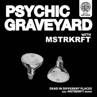 Dead In Different Places B/W Mstrkrft Remix