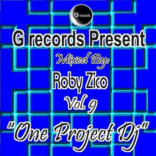 One Project Dj Mixed By Roby Zico, Vol. 9 (G Records Presents Roby Zico)