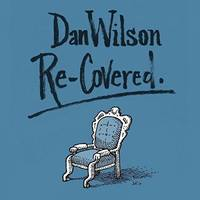 Dan Wilson - Re-Covered