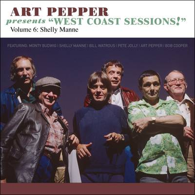Art Pepper - Art Pepper Presents West Coast Sessions! Volume 6: Shelly Manne