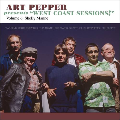Art Pepper Presents West Coast Sessions! Volume 6: Shelly Manne