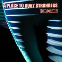 A Place To Bury Strangers - Hologram [Indie Exclusive Limited Edition Red and Transparent Blue LP]