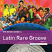 Rough Guide - Rough Guide to Latin Rare Grooves Vol. 2