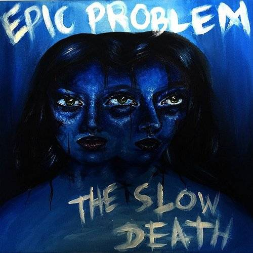 Split EP With Epic Problem, The Slow Death