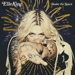 Elle King - Shake The Spirit [LP]
