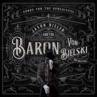 Jason Bieler & The Baron Von Bielski Orchestra - Songs For The Apocalypse [2LP]